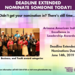 DEADLINE EXTENDED - NOMINATE TODAY! Arizona American Indian Excellence in Leadership Awards