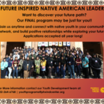 Enroll Today - Future Inspired Native American Leaders!